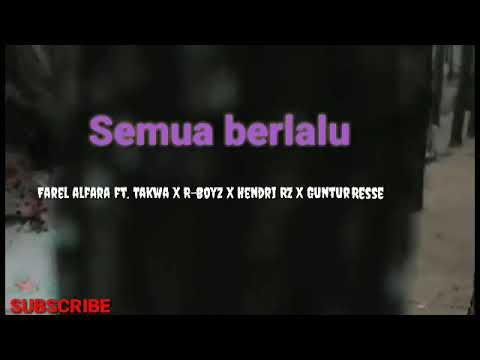 semua-berlalu•_•farel-alfara-ft.-takwa-r-boyz-x-hendri-rz-x-guntur-resse(lirik+video)