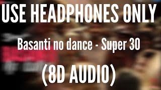 basanti-no-dance-8d-audio-super-30