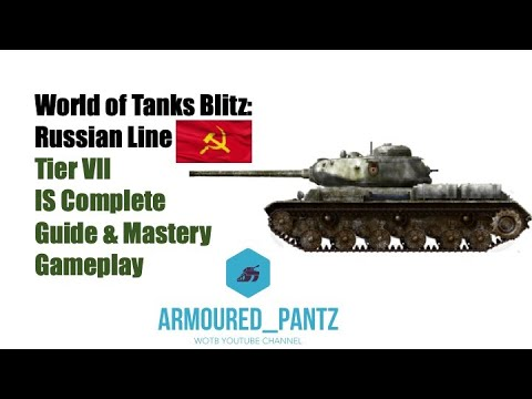 World of Tanks Blitz: Russian Line - Tier VII Heavy Tank - IS Complete Guide