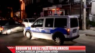 BODRUM'DA HIRSIZ POLİS KOVALAMACASI
