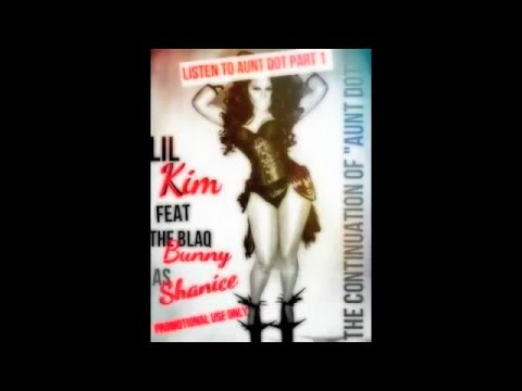 LIL KIM FEAT BLAQ BUNNY AS SHANICE-  The Continuation of