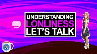 The Loneliness Epidemic - Coffee with Alice #loneliness