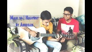 A.R Rahman Maahi Ve by Anirban ft. Agniva   Highway