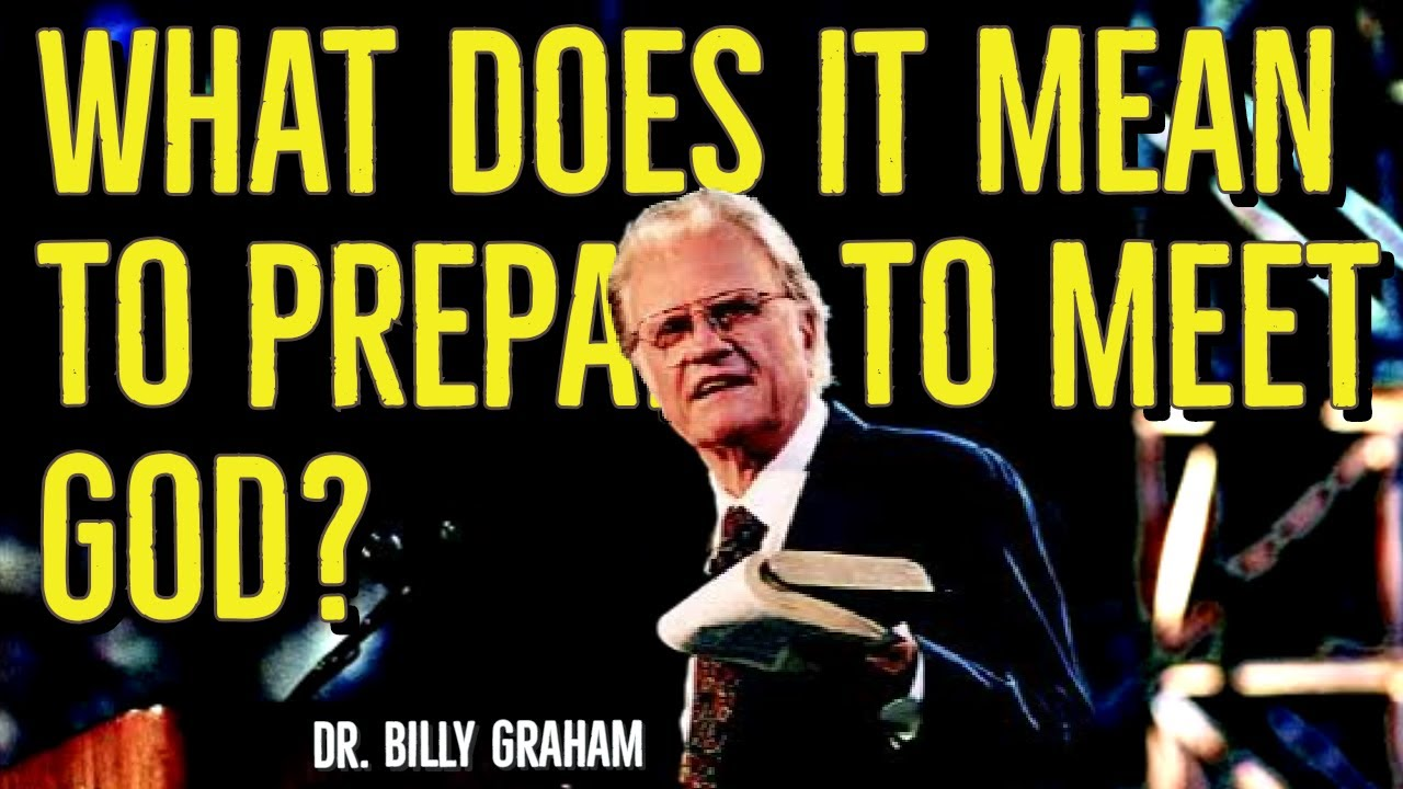 What does it mean to prepare to meet God?   #BillyGraham #Shorts