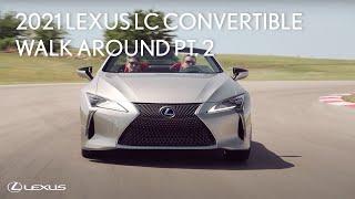2021 Lexus LC 500 Convertible Walk Around Part 2: Track   Lexus
