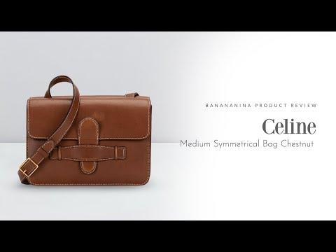 Banananina Product Review: Celine Medium Symmetrical Bag Chestnut