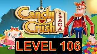 How to play candy crush saga level 106 Without boosters