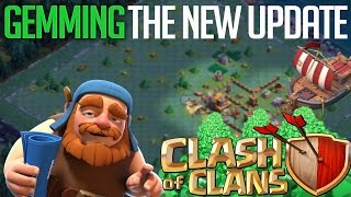 "GEMMING THE NEW UPDATE!! NEW CLASH OF CLANS ""NIGHT MODE"" UPDATE!!"