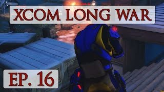 XCOM Long War Season 3 - Ep. 16 - Let's Play Beta 15 Impossible