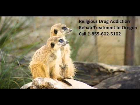 Non-Religious & Faith Based Drug Addiction Rehab Treatment In Oregon 1-855-602-5102