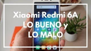 XIAOMI Redmi 6A, análisis: LO BUENO Y LO MALO