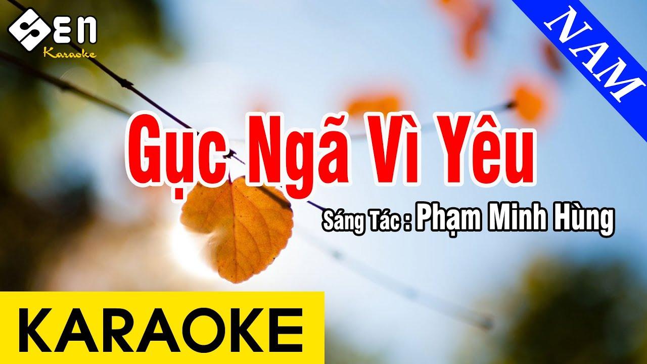 Karaoke Gục Ngã Vì Yêu Tone Nam Nhạc Sống - Beat Chuẩn