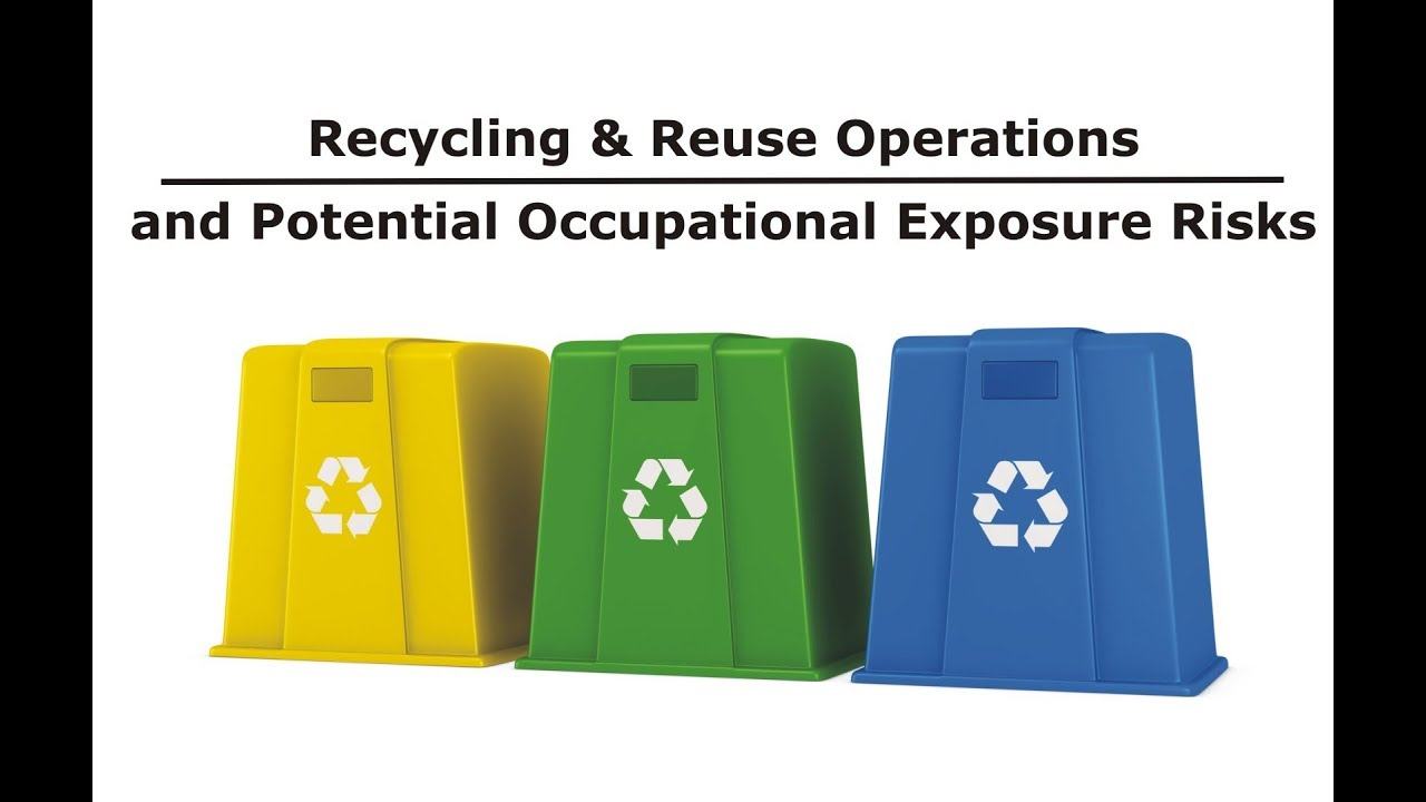 Recycling Reuse Operations Potential Occupational Exposure Risks