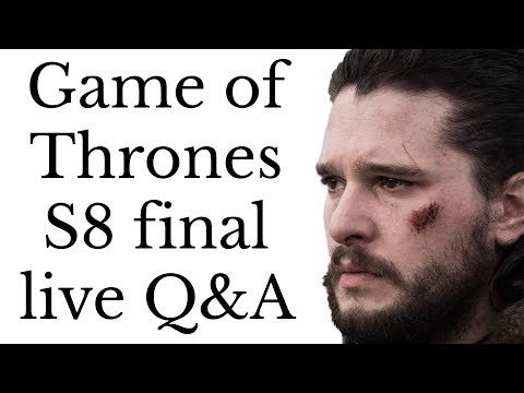 Game of Thrones S8 final Q&A discussion