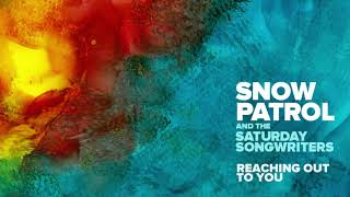 Snow Patrol & The Saturday Songwriters - Reaching Out To You (The Fireside Sessions EP)