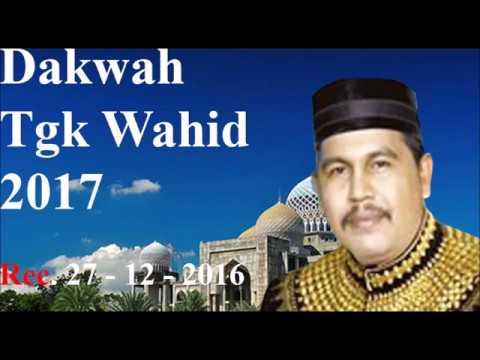 Dakwah TGK Wahed Terbaru 2017 Paling Lucu