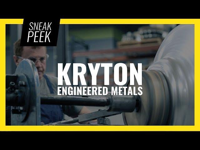 SNEAK PEEK | Client Spotlight of KRYTON Engineered Metals