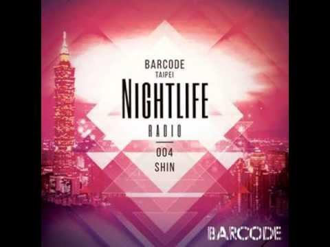 Barcode Taipei Presents Nightlife Radio 004: SHin