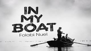 Folabi Nuel - In My Boat Audio