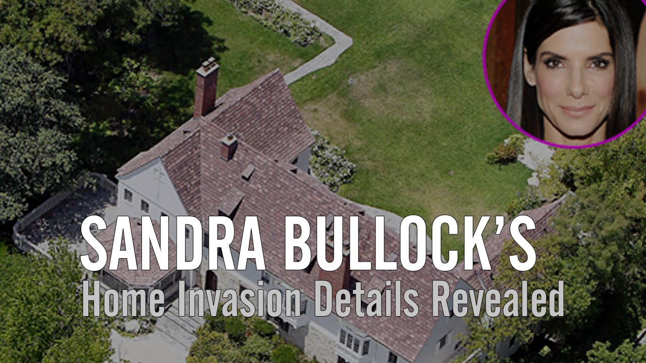 Sandra Bullock's Home Invasion Details Revealed