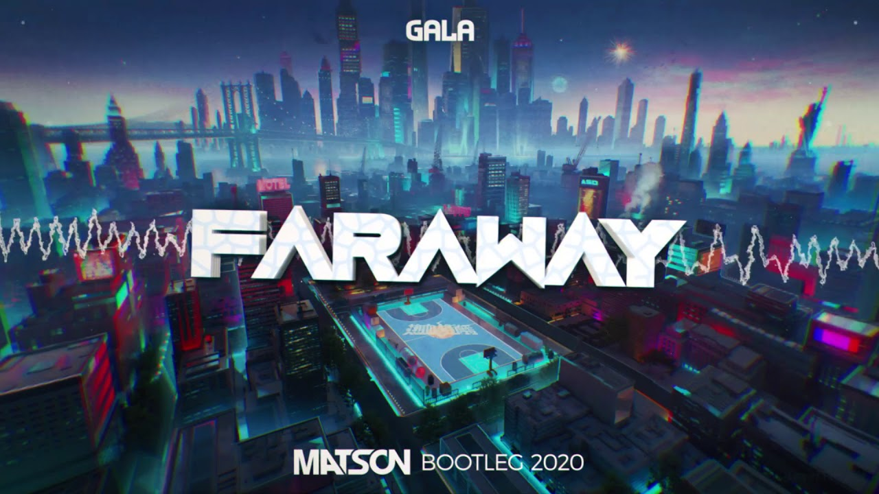 Download Gala - Faraway (Matson Bootleg 2020) + DL