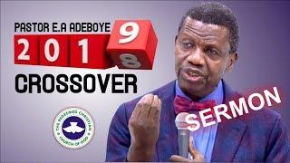Pastor EA Adeboye Sermon  RCCG 2018 CROSSOVER SERVICE