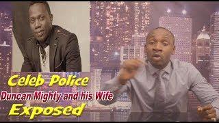 Latest Nigeria Celeb Gist | Trending Naija | Duncan Mighty Exposed on CELEB POLICE (episode 9)