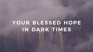 Joseph Prince - Your Blessed Hope In Dark Times Trailer