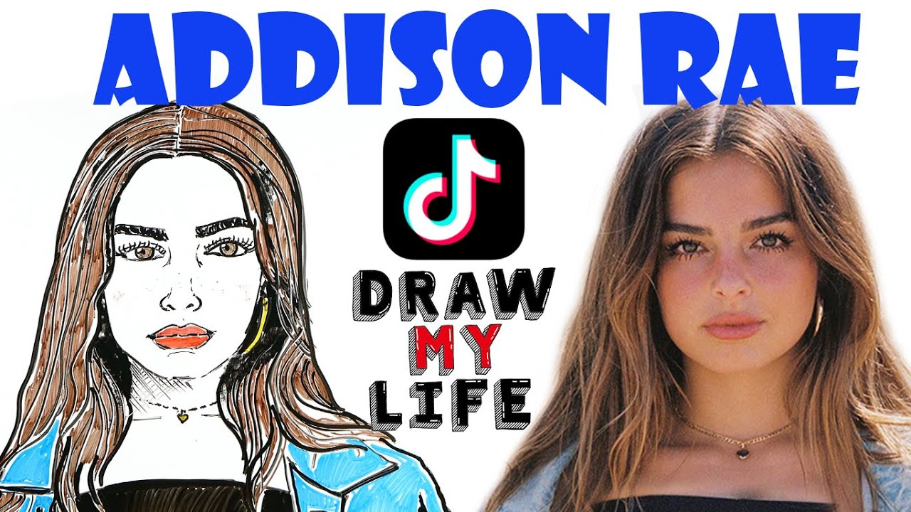 Addison Rae : Draw My Life