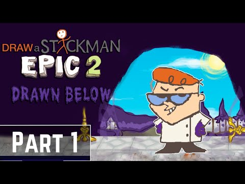 Draw a stickman epic 2: Drawn Below(DLC) Gameplay Part 1 - Dexter [Cartoon Character]