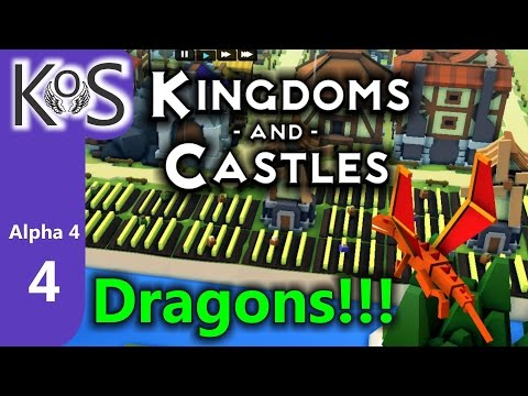 Kingdoms & Castles (Alpha 4) Ep 4: Mass Migration - Dragon Update! - Let's Play, Gameplay