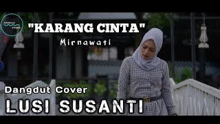 Gambar cover Lagu sedih lagi 😭 | KARANG CINTA (Mirnawati) |  LUSI SUSANTI Cover