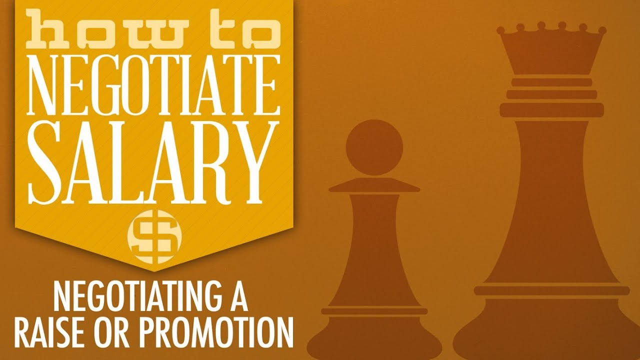 how to negotiate salary  negotiating a raise or promotion