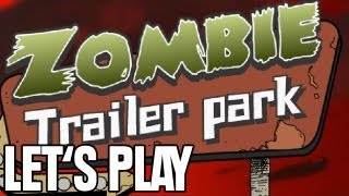 Let's Play - Zombie Trailer Park - Zombies und Rednecks