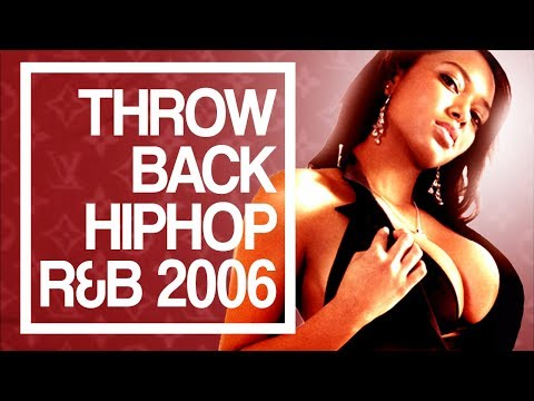 Throwback: 2006 Hip Hop R&B Rap Dancehall Songs | Urban Club Mix | Remix Classics Old School Party