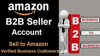 Amazon B2B Seller Account || Sell to amazon verified business customers