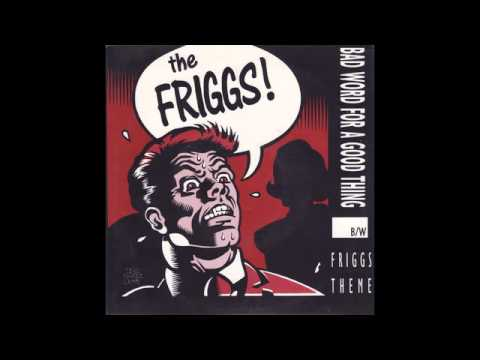 The Friggs - Bad Words For A Good Things