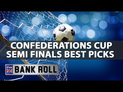Confederations Cup 2017 | Picks & Preview | SEMI-FINALS