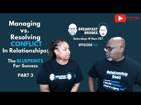 Managing vs. Resolving Conflict in Relationships: The Blueprints for Success ➡️ PART 3 (Episode 86) from YouTube · Duration:  45 minutes 55 seconds