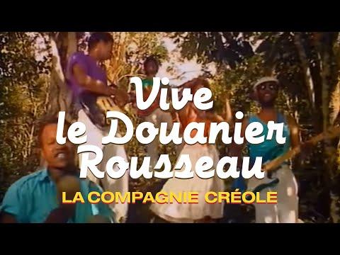 La Compagnie Créole - Vive Le Douanier Rousseau