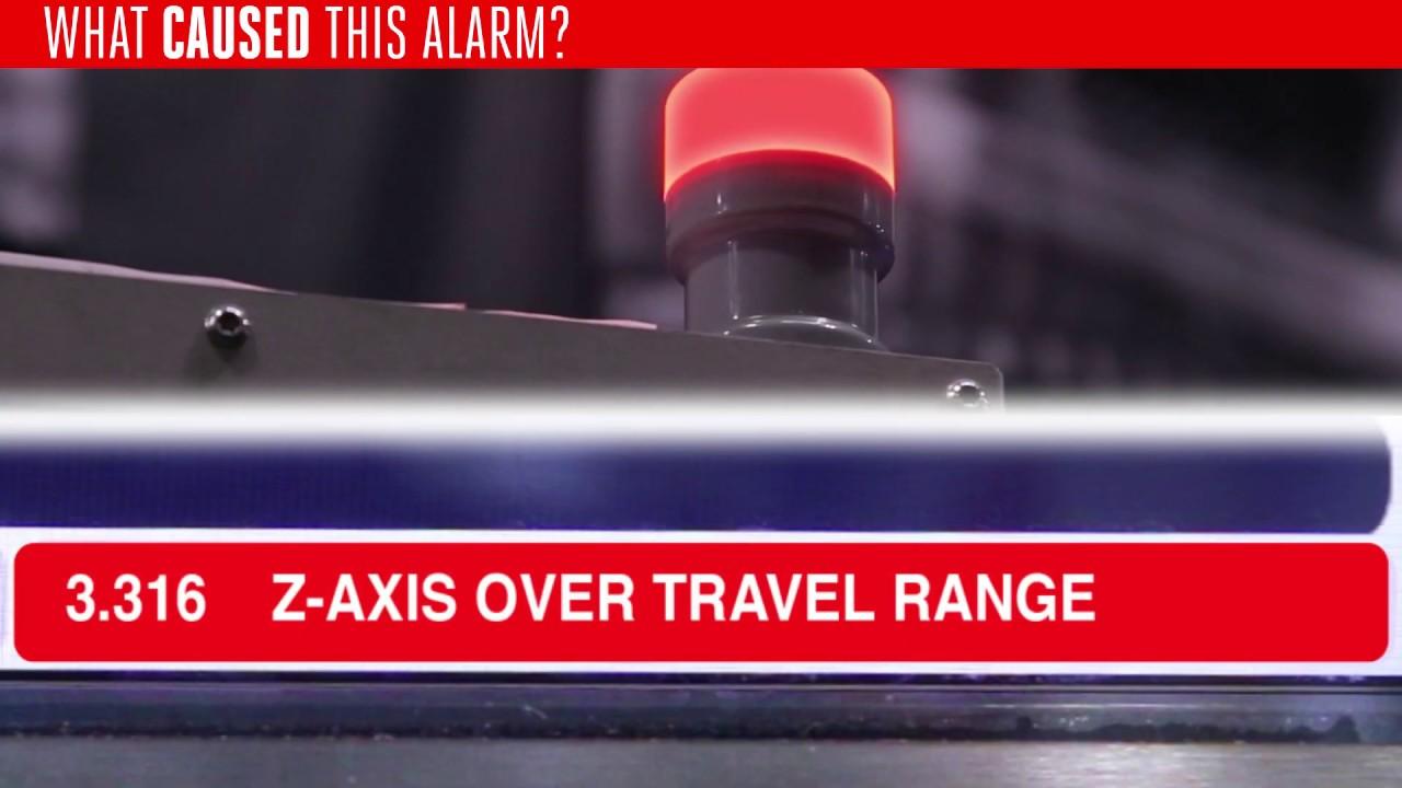 Alarm 3 316 Z-Axis Over Travel Range