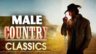 Best Male Country Songs Of All Time  -  Top 100 Classic Country Songs