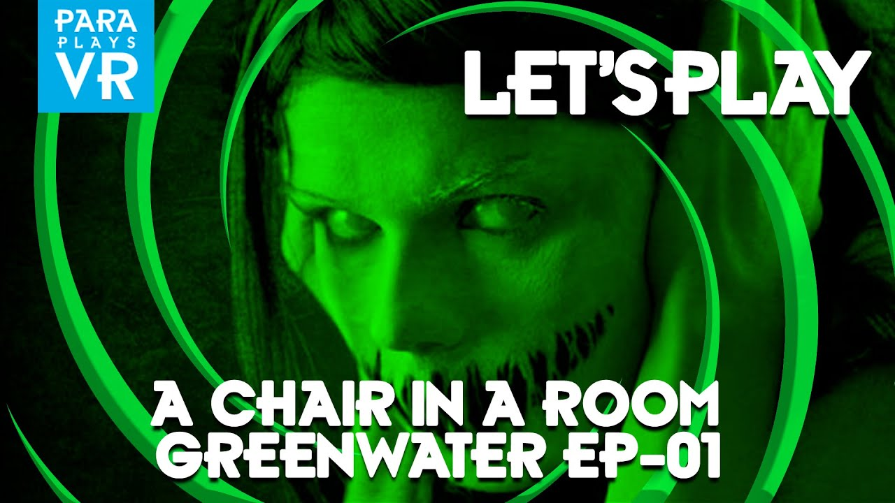 A Chair In A Room : Greenwater ▻ Lets Play Episode 01
