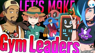 Let's Create 8 Pokemon Gym Leaders! | Kaskade Region - Gnoggin