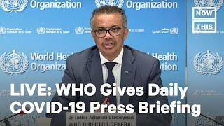 World Health Organization Holds Coronavirus Briefing | LIVE | NowThis