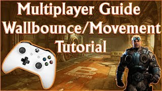 How To Wallbounce! 2018 Gears of War 4 Movement (Tutorial) Improve Your Skills!
