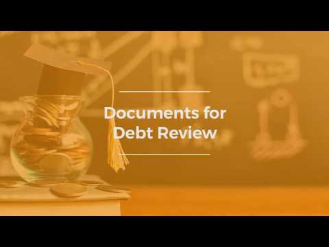 What documents are required for debt review?