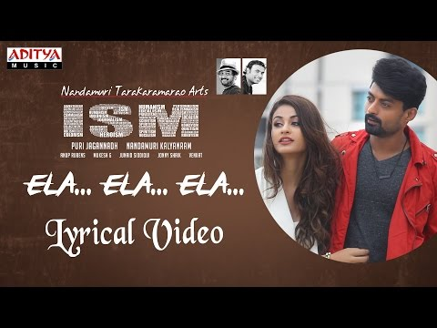 Ela Ela Ela Full Song With Lyrics  | ISM Songs | Kalyan Ram,Aditi Arya,Puri Jagannadh | Anup Rubens