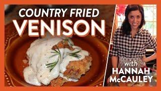 Country Fried Venison w/ Hannah McCauley   Legendary Recipes