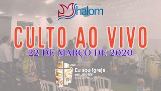 CULTO AO VIVO - 22-03-2020 - PROMOVENDO A JUSTIÇA DE DEUS